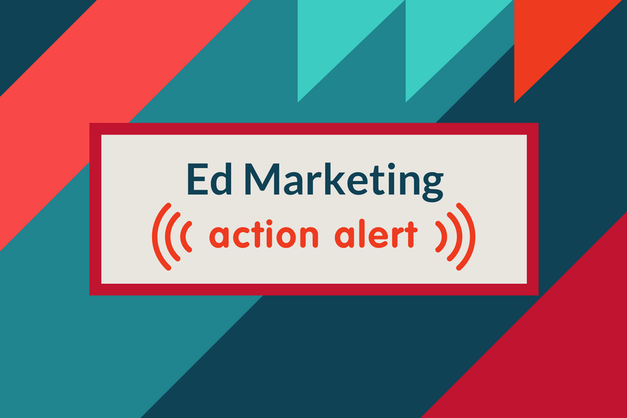 Education marketing action alert