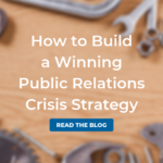 How to Build a Winning Public Relations Crisis Strategy
