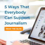 Journalism Advocacy: 5 Ways to Support Journalists
