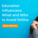 Education Influencers: What and Who to Avoid Online