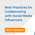 Best Practices for Collaborating with Social Media Influencers