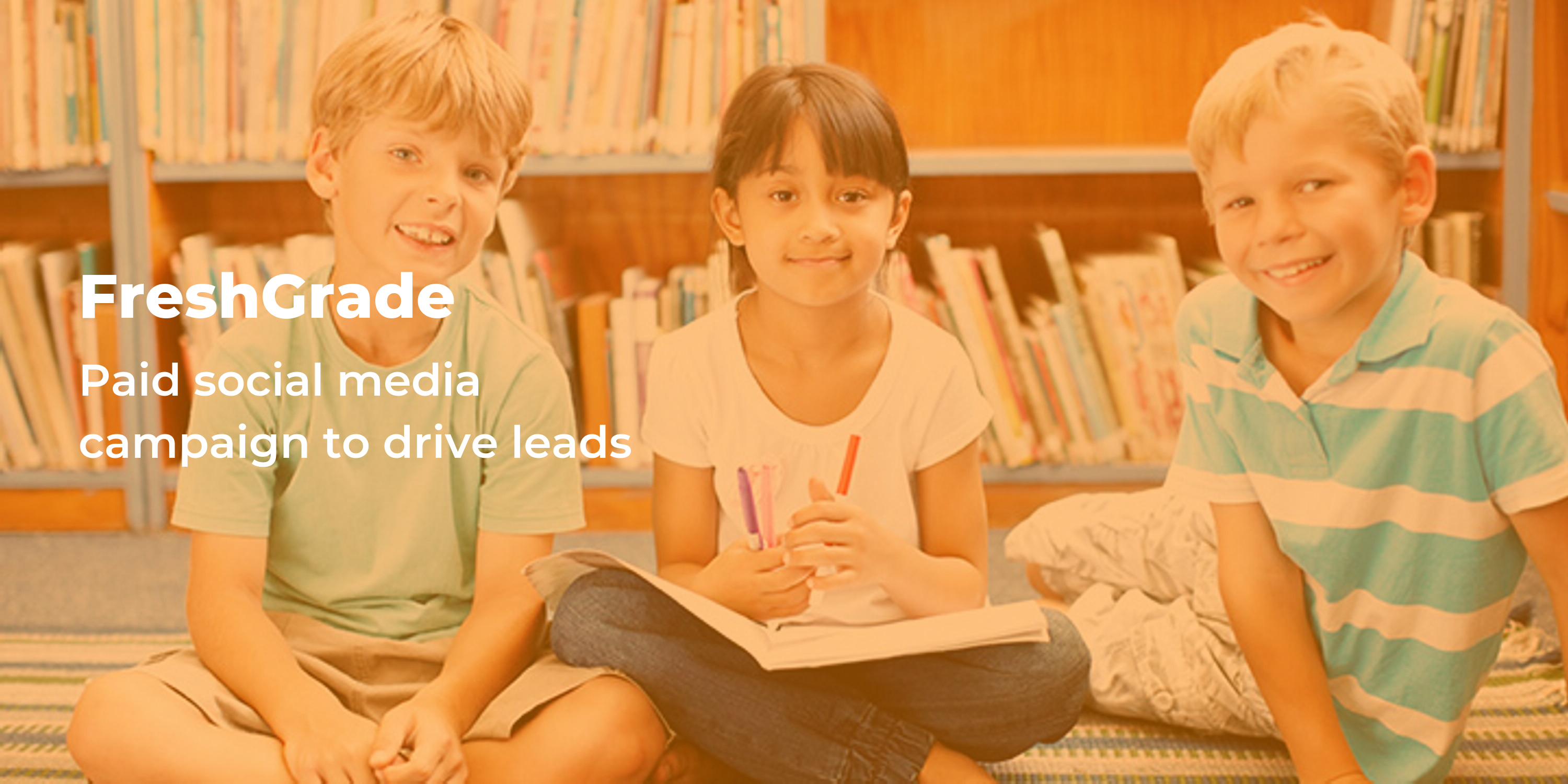 A paid social media campaign for edtech company FreshGrade drives leads in key sales states