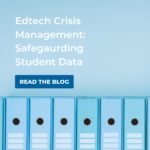 Edtech Crisis Management: Safeguarding Student Data