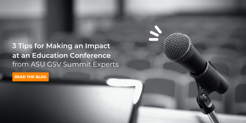 CB&A's 3 Tips for Making an Impact at an Education Conference from ASU GSV Summit Experts
