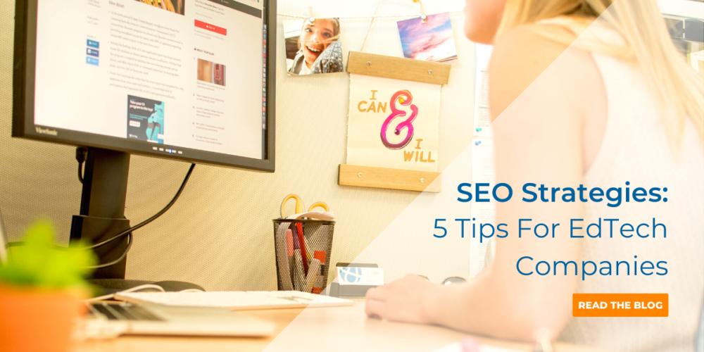 SEO Strategies_5 SEO Tips For Edtech Companies