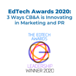 EdTech Awards 2020: 3 Ways CB&A is Innovating in Marketing and PR