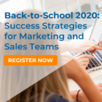 Register for Back-to-School 2020 Webinar: Success Strategies for Marketing and Sales Teams